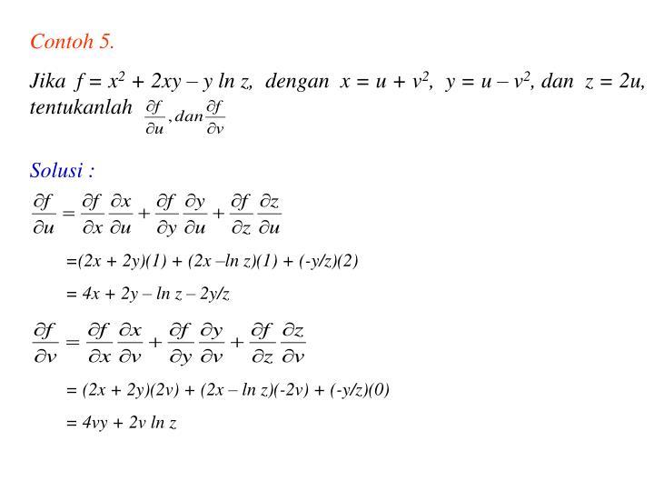 =(2x + 2y)(1) + (2x –ln z)(1) + (-y/z)(2)