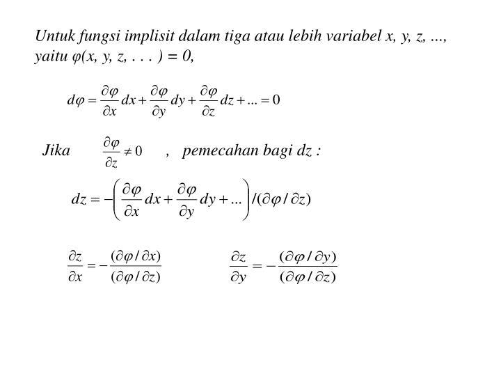 Untuk fungsi implisit dalam tiga atau lebih variabel x, y, z, ..., yaitu