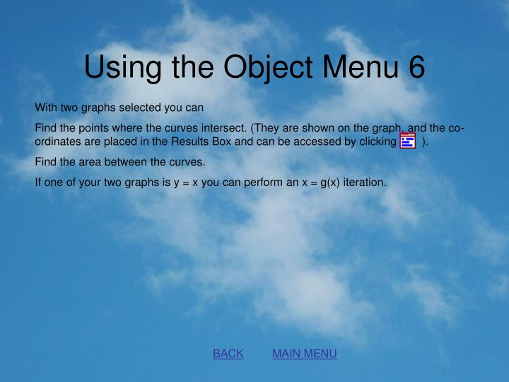 Using the Object Menu 6
