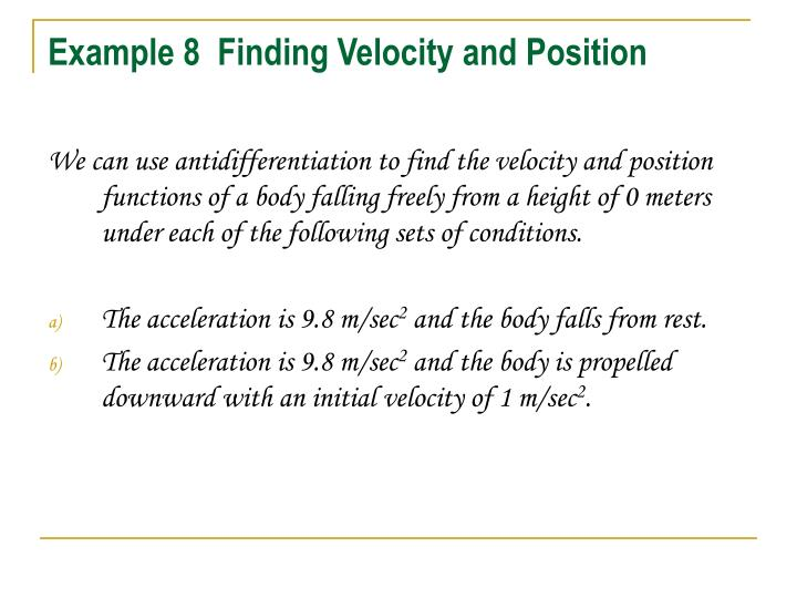 Example 8  Finding Velocity and Position