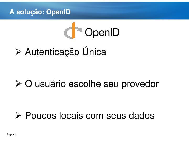 A solução: OpenID