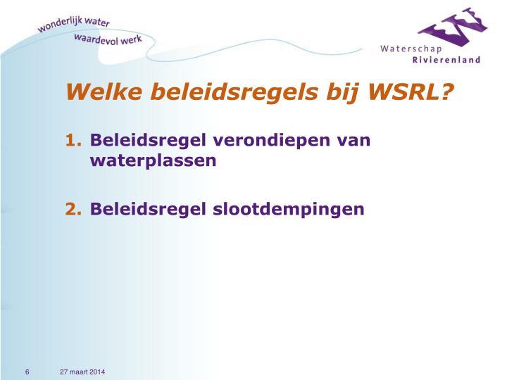 Welke beleidsregels bij WSRL?