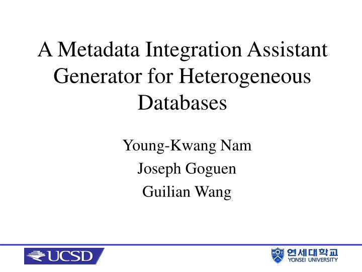 A metadata integration assistant generator for heterogeneous databases