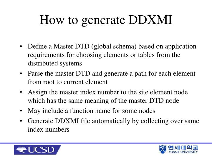 Define a Master DTD (global schema) based on application requirements for choosing elements or tables from the distributed systems
