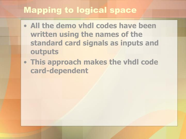 Mapping to logical space