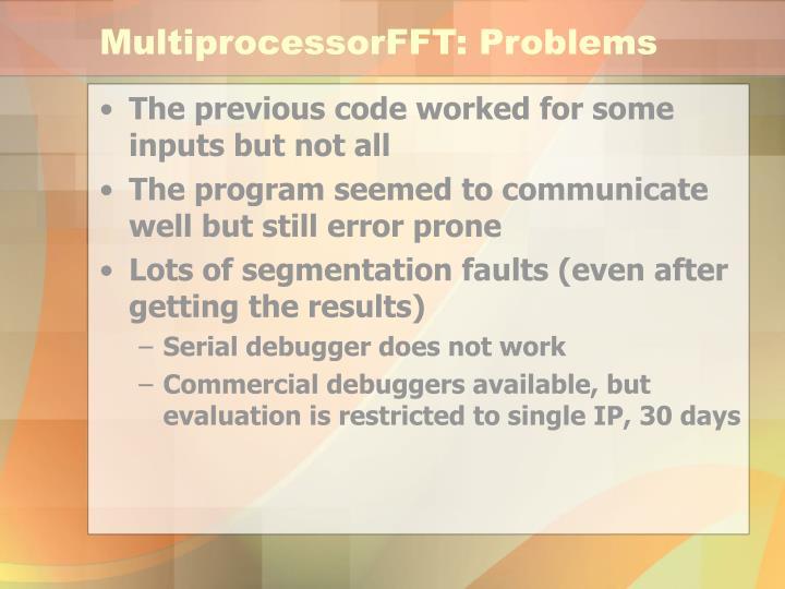 MultiprocessorFFT: Problems