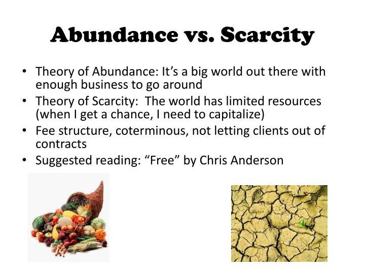 Abundance vs. Scarcity