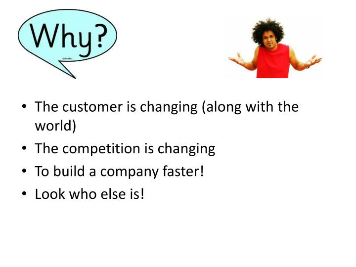 The customer is changing (along with the world)