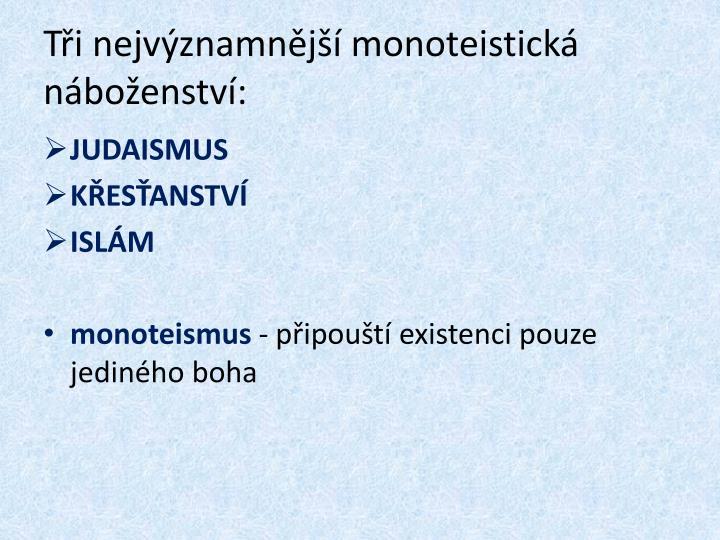 Tři nejvýznamnější monoteistická náboženství: