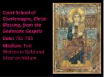 court school of charlemagne christ blessing from the godescalc gospels