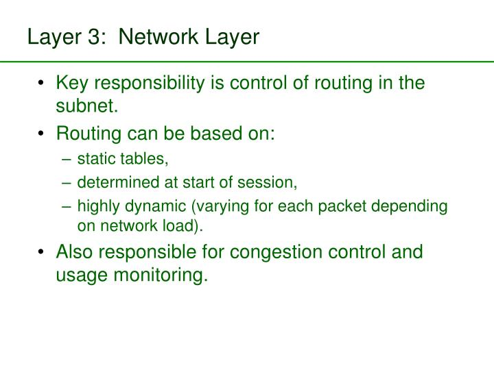 Layer 3:  Network Layer
