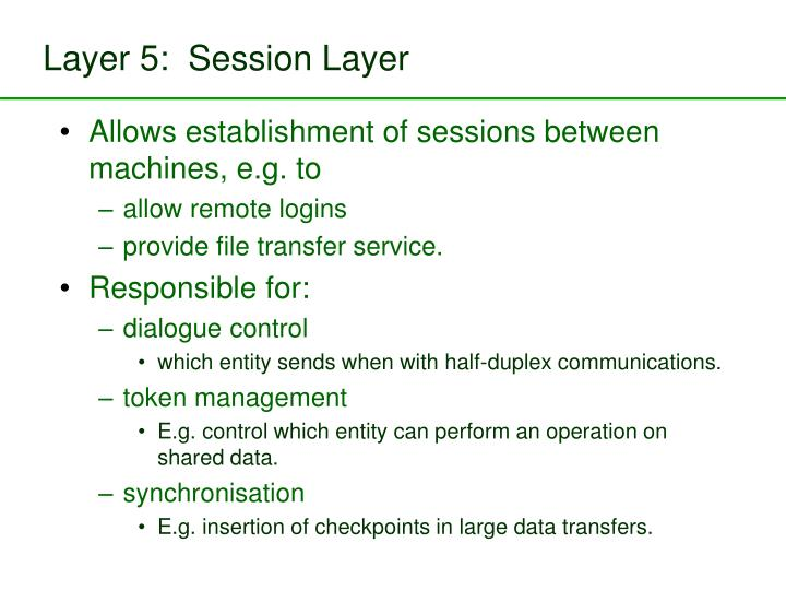 Layer 5:  Session Layer
