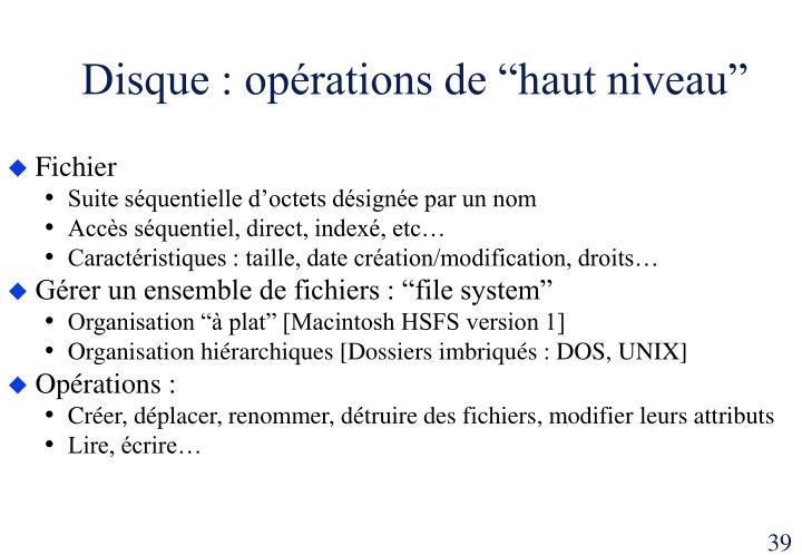 """Disque : opérations de """"haut niveau"""""""