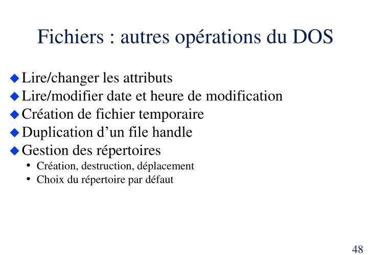 Fichiers : autres opérations du DOS
