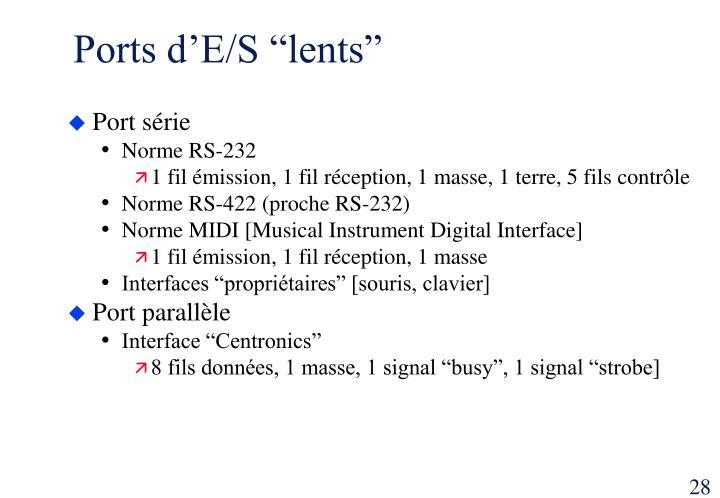 """Ports d'E/S """"lents"""""""