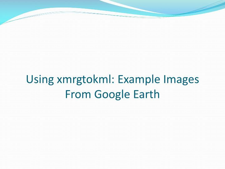 Using xmrgtokml: Example Images From Google Earth