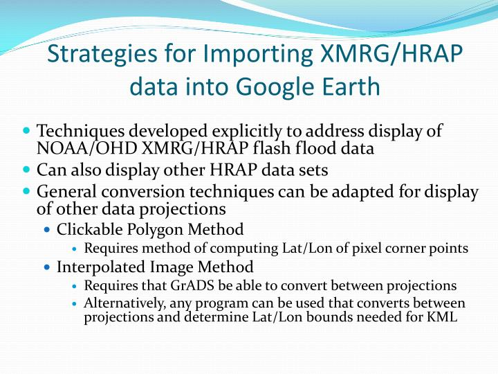 Strategies for Importing XMRG/HRAP data into Google Earth