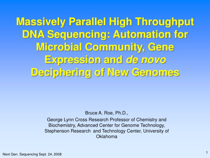 Massively Parallel High Throughput DNA Sequencing: Automation for Microbial Community, Gene Expressi...