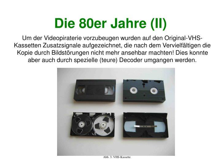 Die 80er Jahre (II)