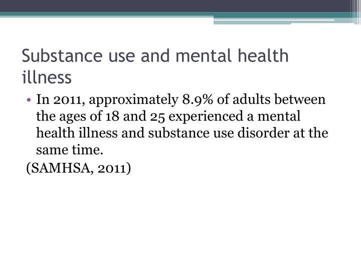 Substance use and mental health illness