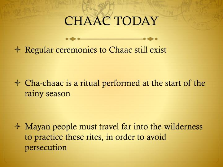CHAAC TODAY