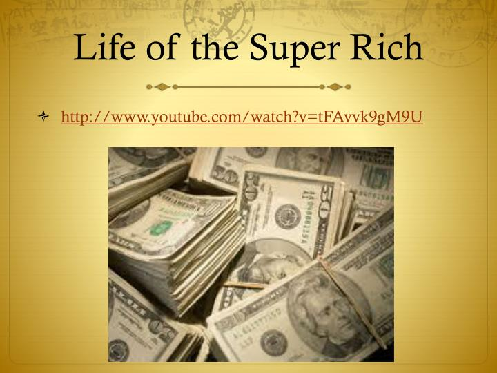 Life of the Super Rich