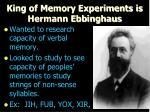king of memory experiments is hermann ebbinghaus