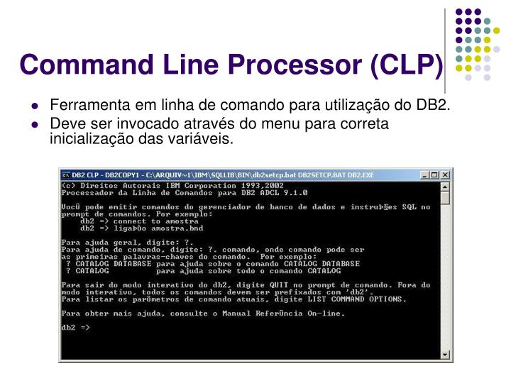 Command Line Processor (CLP)