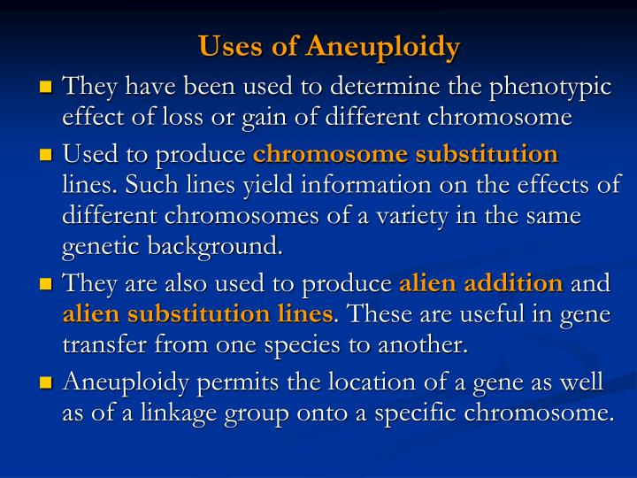 Uses of Aneuploidy
