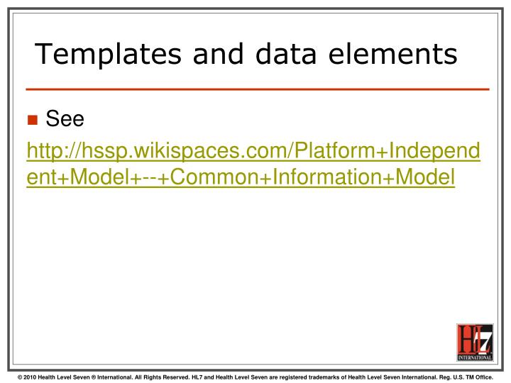 Templates and data elements