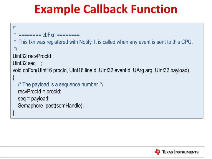 Example Callback Function