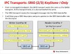 ipc transports srio 2 3 keystone i only