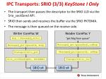 ipc transports srio 3 3 keystone i only