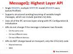 messageq highest layer api