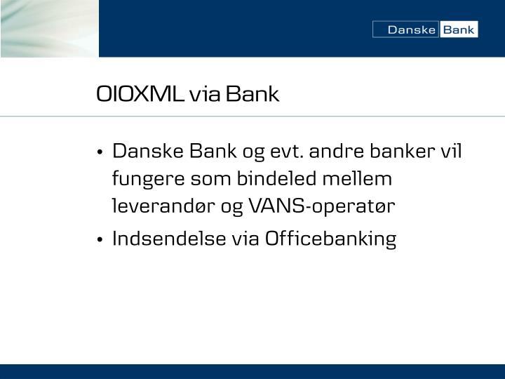 OIOXML via Bank
