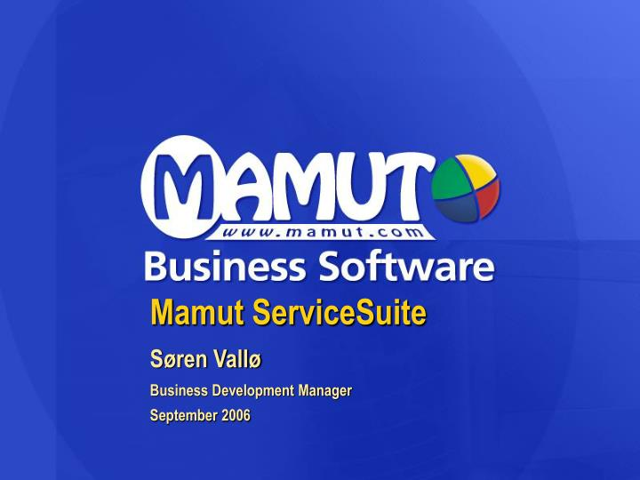 Mamut servicesuite s ren vall business development manager september 2006