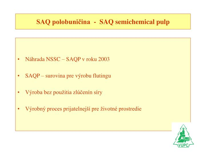 SAQ polobuničina  -  SAQ semichemical pulp