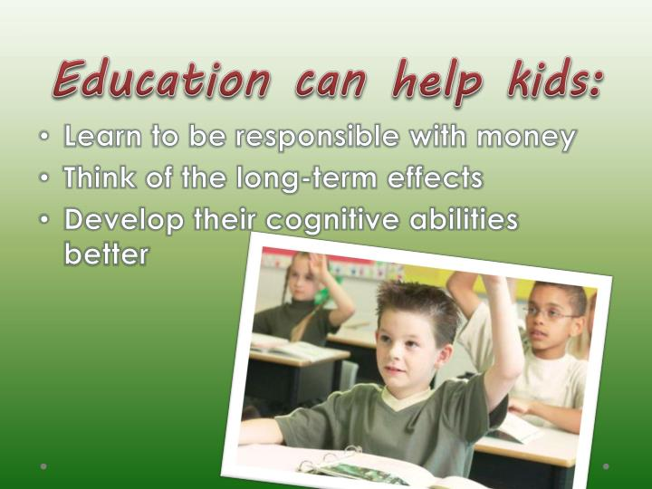 Education can help kids: