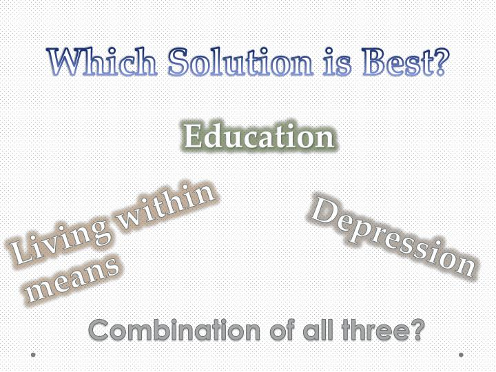 Which Solution is Best?