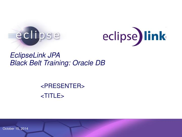 Eclipselink jpa black belt training oracle db