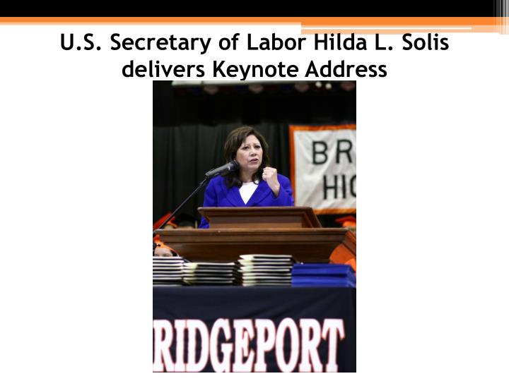 U.S. Secretary of Labor Hilda L. Solis delivers Keynote Address