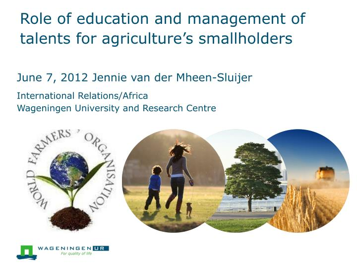 Role of education and management of talents for agriculture's smallholders