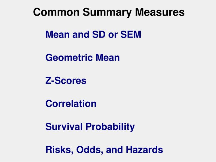 Common Summary Measures