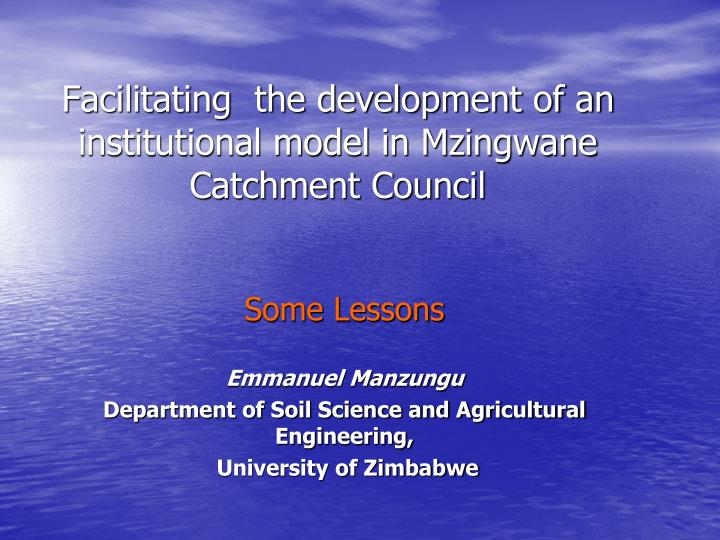 Facilitating  the development of an institutional model in Mzingwane Catchment Council