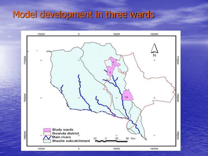 Model development in three wards