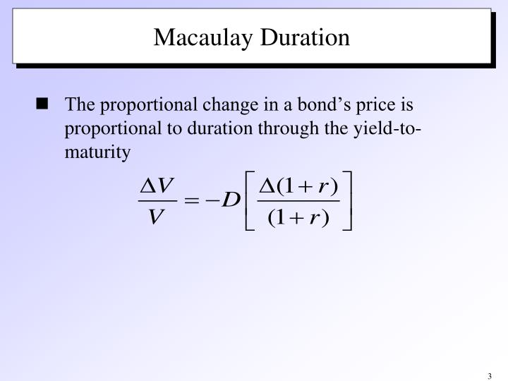 The proportional change in a bond's price is proportional to duration through the yield-to-maturity