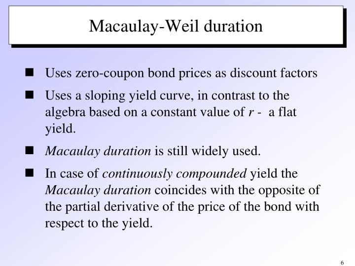 Uses zero-coupon bond prices as discount factors