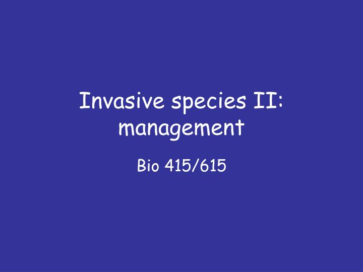 Invasive species ii management