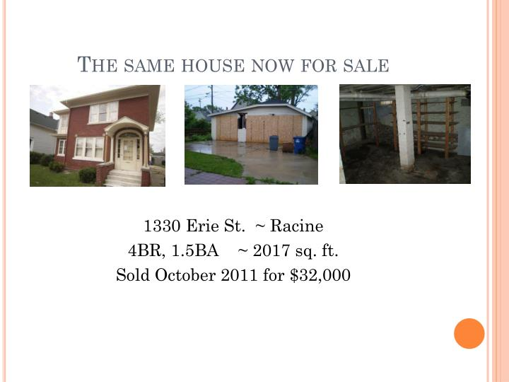 The same house now for sale