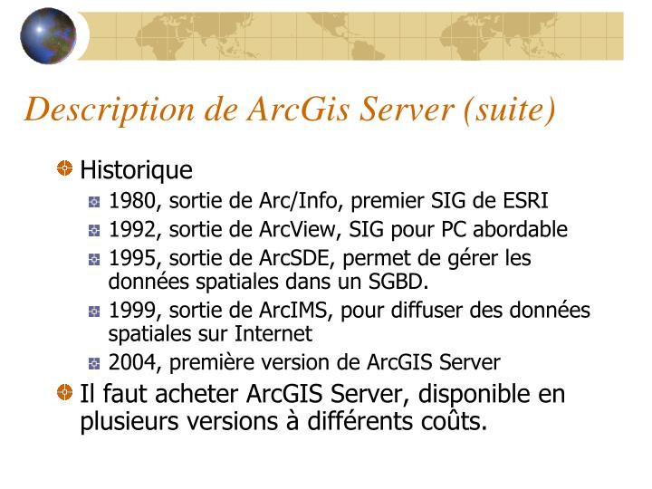 Description de ArcGis Server (suite)